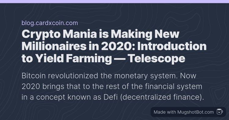 Crypto Mania is Making New Millionaires in 2020: Introduction to Yield Farming
